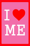 I Love Me 1.4 Wall Sign