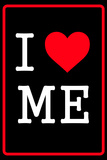 I Love Me 3 Wall Sign