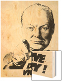 Winston Churchill Says We Deserve Victory! Prints