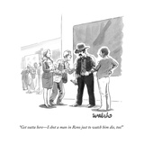"""Get outta here—I shot a man in Reno just to watch him die, too!"" - New Yorker Cartoon Premium Giclee Print by Liam Walsh"