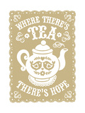 Where There's Tea There's Hope Giclee Print by  Snowdon Designs
