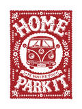 Home Is Where You Park It Giclee Print by  Snowdon Designs