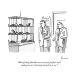 """We're finding that the ones we tested perfume and makeup on are extremely…"" - New Yorker Cartoon Premium Giclee Print by Zachary Kanin"