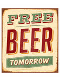 Free Beer Tomorrow Sign Print