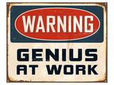 Warning Genius At Work 2 Prints