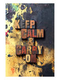 Keep Calm & Carry On-Old Type Print