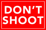 Don't Shoot 2 Plastic Sign