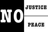 No Justice No Peace Plastic Sign