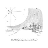 """Wow! It's beginning to look a lot like Xmas."" - New Yorker Cartoon Premium Giclee Print by Jack Ziegler"