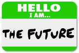 Hello I Am the Future Name Tag Sticker Photographic Print by  iqoncept