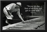Babe Ruth Striking Out Famous Quote Archival Photo Poster Póster