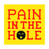 8-Bit Pixel-Art Pain in the Hole Message Premium Giclee Print by  wongstock
