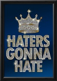 Haters Gonna Hate Blue Bling Poster Print