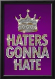 Haters Gonna Hate Purple Bling Poster Prints