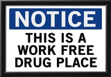 Work Free Drug Place Spoof Sign Print Poster Posters