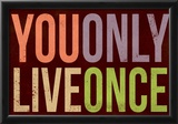You Only Live Once Art Print Poster Print
