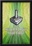 You Never Forget Your First Video Game Poster Print Prints