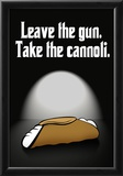 Leave the Gun Take the Cannoli Quote Poster Print Photo