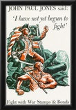 I Have Not Yet Begun to Fight War Stamps Bonds WWII War Propaganda Art Print Poster Posters