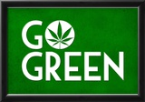 Marijuana Go Green College Print Poster Photo