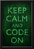 Keep Calm and Code On Poster Prints