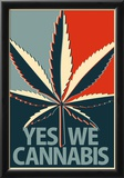 Yes We Cannabis Marijuana Poster Prints