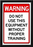 Warning Proper Training Required Advisory Sign Poster Photo