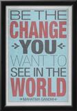 Be The Change You Want To See In The World Photo