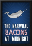 The Narwhal Bacons At Midnight Poster