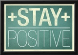 Stay Positive Prints