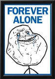 Forever Alone Rage Comic Meme Poster Posters