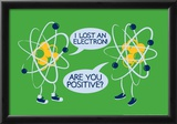 Atoms Lost an Electron Poster by  Snorg Tees