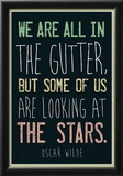 Oscar Wilde Looking At the Stars Quote Prints