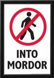 Do Not Walk Into Mordor Photo by  Snorg Tees