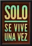 Solo Se Vive Una Vez - YOLO Posters