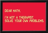 Math Solve Your Own Problems Prints by  Snorg Tees