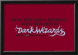 Real Men Defeat Dark Wizards Posters by  Snorg Tees