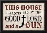 This House Protected by the Good Lord and a Gun Poster Poster
