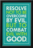 Combat Evil With Good Pope Francis Quote Posters