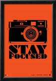 Stay Focused Poster Prints