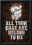 All Your Base Graffiti Posters