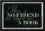 There Is No Friend As Loyal As a Book Hemingway Quote Photo