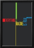 Everything you Imagine Poster Print