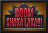 Boom Shaka Laka Posters