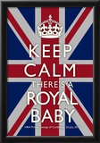Keep Calm Royal Baby Commemorative Poster Poster
