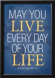 May You Live Every Day of Your Life Prints