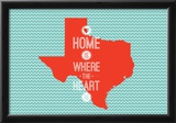 Home Is Where The Heart Is - Texas Posters