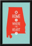 Home Is Where The Heart Is - Alabama Poster