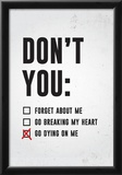 Don't You Go Dying On Me Print