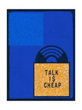 Talk is Cheap Posters by  Junk Food
